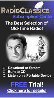 The Best Selection of Old-Time Radio - Click Here!